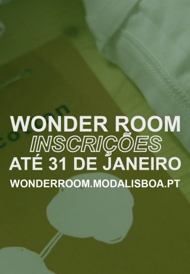 WONDERFULLY GREEN: ESTÃO ABERTAS AS CANDIDATURAS PARA O WONDER ROOM